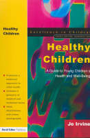 Healthy Children: A Guide to Young Children's Health and Well-being - Excellence in Childcare S. (Paperback)