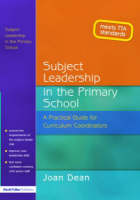 Subject Leadership in the Primary School: A Practical Guide for Curriculum Coordinators (Paperback)