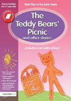 The Teddy Bears' Picnic and Other Stories: Role Play in the Early Years Drama Activities for 3-7 year-olds (Paperback)