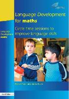 Language Development for Maths: Circle Time Sessions to Improve Communication Skills in Maths (Paperback)