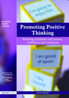 Promoting Positive Thinking: Building Children's Self-Esteem, Self-Confidence and Optimism (Paperback)