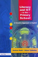 Literacy and ICT in the Primary School: A Creative Approach to English (Paperback)