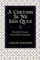 A Certain Je Ne Sais Quoi: Words We Pinched From Other Languages (Hardback)