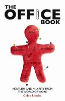 The Office Book: Howlers and Hilarity from the World of Work (Paperback)