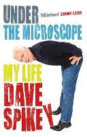 Under the Microscope: My Life (Hardback)