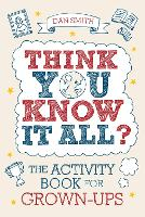 Think You Know it All?: The Activity Book for Grown-Ups (Paperback)