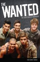 The Wanted: The Unauthorized Biography (Hardback)