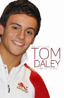 Tom Daley: The Unauthorized Biography (Hardback)