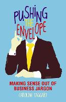 Pushing the Envelope: Making Sense Out of Business Jargon (Hardback)