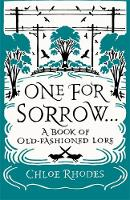 One for Sorrow: A Book of Old-Fashioned Lore (Hardback)