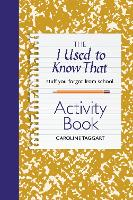 The I Used to Know That Activity Book: Stuff you forgot from school (Paperback)