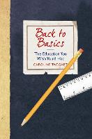 Back to Basics: The Education You Wish You'd Had (Hardback)