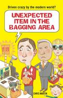 Unexpected Item in the Bagging Area: Driven Crazy by the Modern World? (Hardback)