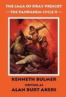 The Pandahem Cycle: Part 2 - Saga of Dray Prescot 9 (Hardback)