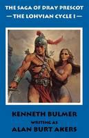 The Lohvian Cycle I - The Saga of Dray Prescot Omnibus 11 (Paperback)