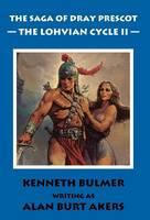 The Lohvian Cycle II - The Saga of Dray Prescot Omnibus 12 (Hardback)