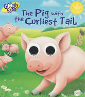Googly Eyes: the Pig With the Curliest Tail (Board book)