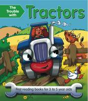 The Trouble with Tractors: First Reading Book for 3 to 5 Year Olds (Paperback)