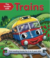 The Trouble with Trains: First Reading Book for 3 to 5 Year Olds (Paperback)