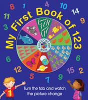 My First Book of 123: Kaleidoscope Book: Turn the Tab and Watch the Picture Change (Board book)