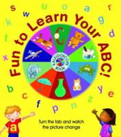 Fun to Learn Your ABC! Kaleidoscope Book: Turn the Tab and Watch the Picture Change (Board book)