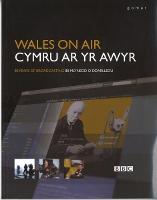 Cymru ar yr Awyr/Wales on Air: 80 Mlynedd o Ddarlledu/80 Years of Broadcasting (Paperback)