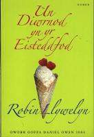 Un Diwrnod yn yr Eisteddfod - Enillydd Gwobr Goffa Daniel Owen 2004 (Paperback)