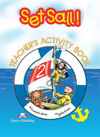 Set Sail!: Teacher's Activity Book Level 2