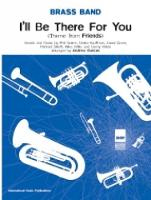 I'll Be There For You (Score & Parts) - Warner Brass Band Series (Paperback)