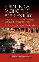 Rural India Facing the 21st Century: Essays on Long Term Village Change and Recent Development Policy - Anthem South Asian Studies 1 (Hardback)