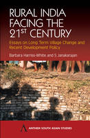 Rural India Facing the 21st Century: Essays on Long Term Village Change and Recent Development Policy - Diversity and Plurality in South Asia 2 (Paperback)