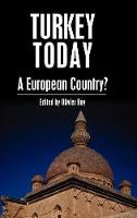 Turkey Today: A European Country? - Anthem Studies in European Ideas and Identities (Hardback)