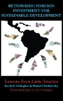 Rethinking Foreign Investment for Sustainable Development: Lessons from Latin America (Hardback)