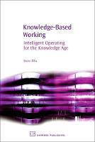 Knowledge-Based Working: Intelligent Operating for the Knowledge Age (Hardback)