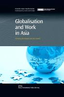 Globalisation and Work in Asia - Chandos Asian Studies Series (Hardback)