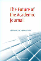 The Future of the Academic Journal (Hardback)