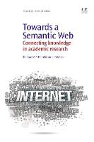 Towards A Semantic Web: Connecting Knowledge in Academic Research (Paperback)