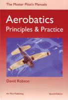 Aerobatics: Principles and Practice - Master Pilot's Manuals S. (Paperback)