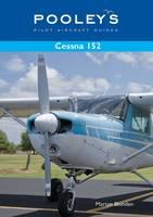 Pooleys Pilot Aircraft Guides - Cessna 152 (Paperback)