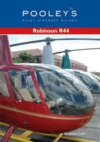 Pooleys Guide to the Robinson R44 Helicopter - Pooleys Pilot Aircraft Guides (Paperback)