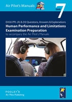 EASA PPL (A) & (H) Questions, Answer & Explanations: Exam 7: Human Performance & Limitations Examination Preparation to Accompany the Air Pilot's Manuals (Paperback)