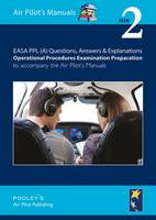EASA PPL (A) Questions, Answer & Explanations: Exam 2: Operational Procedures Examination Preparation to Accompany the Air Pilot's Manuals (Paperback)