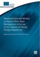 Advanced Tools and Models to Improve River Basin Management in Europe in the Context of Climate Change - European Water Research (Paperback)
