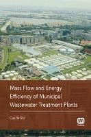 Mass Flow and Energy Efficiency of Municipal Wastewater Treatment Plants (Paperback)