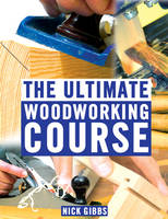 Ultimate Woodworking Course
