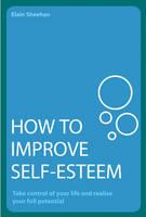 How to Improve Your Self Esteem