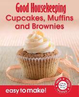 Good Housekeeping Easy to Make! Cupcakes, Muffins & Brownies - Good Housekeeping (Paperback)