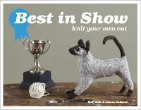 Best in Show: Knit Your Own Cat - Best in Show (Hardback)