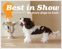 Best In Show: 25 more dogs to knit - Best in Show (Hardback)