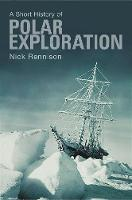 A Short History Of Polar Exploration (Paperback)